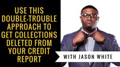 Use this double-trouble approach to get collections deleted from your credit report - YouTube