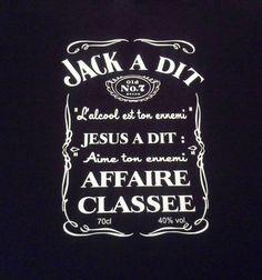 """T-shirt """"Jack a dit l'alcool est ton ennemi, Jésus a dit, aime ton ennemi, affaire classée"""". Idée de cadeau Noël, anniversaire, enterrement vie de vieux garçon, enterrement v - 19764040"""