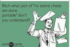TRUTH!!!  X-ray humor