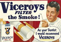 Vintage Cigarette Ad: Viceroys Cigarettes - Dentist Recommended - Wall Art Print via Etsy // One day all trends will become Old Fashion // Publicity always lies Pub Vintage, Vintage Humor, Creepy Vintage, Funny Vintage, Vintage Stuff, Vintage Signs, Old Posters, Vintage Posters, Mad Men