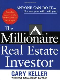 """The Millionaire Real Estate Investor (By Jay Papasan) On Thriftbooks.com. FREE US shipping on orders over $10. """"This book is not just a bargain, it's a steal. It's filled with practical, workable advice for anyone wanting to build wealth.""""—Mike Summey, co-author of the bestselling The Weekend Millionaire's..."""