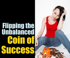 Flipping the Unbalanced Coin of Success  Mindset re-Stacking