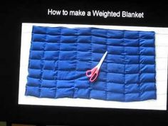 DiY How To Make A Weighted Blanket For Children With AUTISM - This does not work for my Aspie but it's good to know for others and other uses.