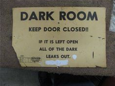Close the door, will you? You don't want to know what will happen if it leaks out.