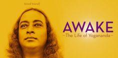 'AWAKE – THE LIFE OF YOGANANDA', A REVIEW