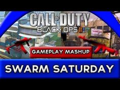 BLACK OPS 2 : Swarm Saturday ! Gameplay Mashup V4