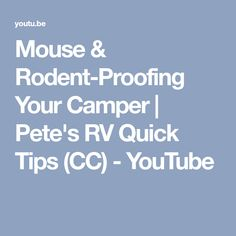 Mouse & Rodent-Proofing Your Camper | Pete's RV Quick Tips (CC) - YouTube