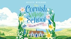 Blog Tour: Kitty Wilson –  The Cornish Village School Q&A and 4*Review