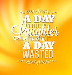 Typografische Poster Design - Ein Tag ohne Lachen ist ein verlorener Tag Stockfoto