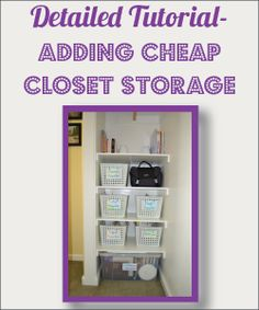Tutorial To Add Cheap Closet Storage  By Design Build Love Along With  Several Other Organization Ideas