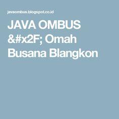 JAVA OMBUS / Omah Busana Blangkon