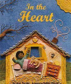 The Art of Children's Picture Books: In The Heart, Ann Turner, Salley Mavor
