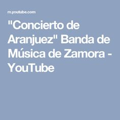 """Concierto de Aranjuez"" Banda de Música de Zamora - YouTube"