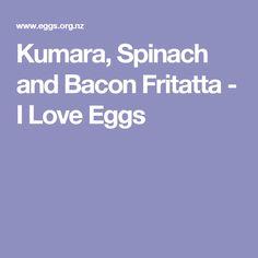 Kumara, Spinach and Bacon Fritatta - I Love Eggs