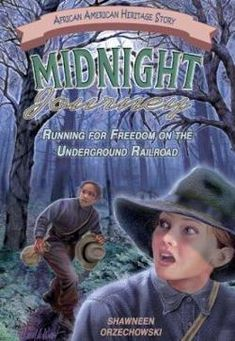 Midnight Journey: Running for Freedom on the Underground Railroad (African American Heritage Story) Underground Railroad, Safe Haven, Freedom, Journey, African, Running, History, Life, Walmart