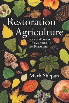 Restoration Agriculture by Mark Shepard,http://www.amazon.com/dp/1601730357/ref=cm_sw_r_pi_dp_fcrytb0VJ9BV1NV2