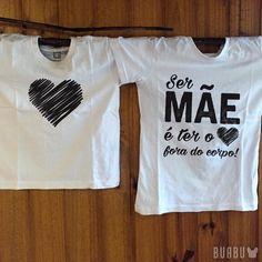 Papai que tal esse par de camisetas para o dia das mães  www.buabu.com.br 1ccd6dff0f8