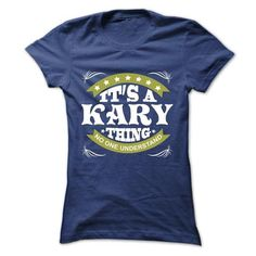Its a KARY Thing No One Understand - T Shirt, Hoodie, Hoodies, Year,Name, Birthday #name #tshirts #KARY #gift #ideas #Popular #Everything #Videos #Shop #Animals #pets #Architecture #Art #Cars #motorcycles #Celebrities #DIY #crafts #Design #Education #Entertainment #Food #drink #Gardening #Geek #Hair #beauty #Health #fitness #History #Holidays #events #Home decor #Humor #Illustrations #posters #Kids #parenting #Men #Outdoors #Photography #Products #Quotes #Science #nature #Sports #Tattoos…