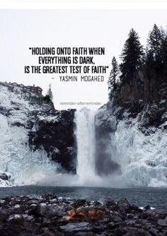 """""""Holding on to hope when everything is dark, is the greatest test of faith."""" - Yasmin Mogahed"""