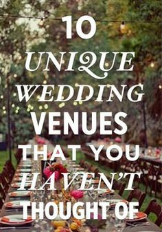 10 Unique Wedding Venues That You Haven't Thought Of.