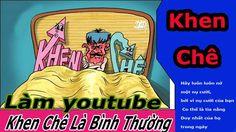 Kiếm Tiền Youtube Nghe Khen Chê LÀ cHUYỆN Thường - Online Schools - Trươ...