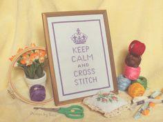Keep Calm and Cross Stitch