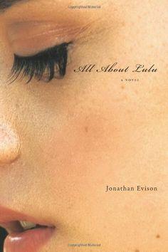 All About Lulu: A Novel by Jonathan Evison