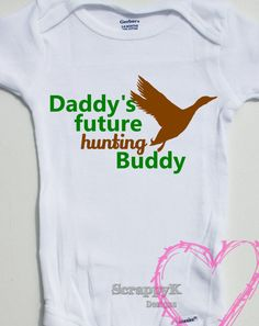 Hey, I found this really awesome Etsy listing at https://www.etsy.com/listing/197231857/daddys-future-hunting-buddy-baby-duck