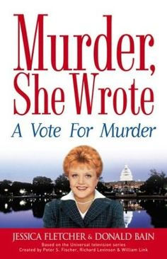A Vote for Murder - Murder, She Wrote