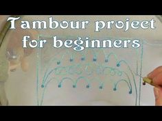 Hand Embroidery - Tambour project for beginners - YouTube