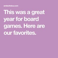 This was a great year for board games. Here are our favorites.