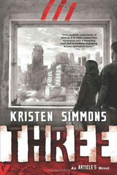 """Three""  ***  Kristen Simmons  (2014)"