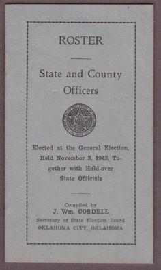 1942 OKLAHOMA CITY, OK State and County Officers ROSTER DIRECTORY J. Wm. Cordell