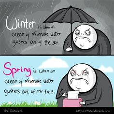 The Oatmeal. This is the story of my life in the pacific Northwest.