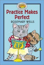 Practice Makes Perfect - Book #10 (Yoko and Friends School Days), by Rosemary Wells