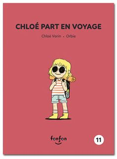 Chloé part en voyage - Illustrations Orbie Illustrations, My Books, Chloe, Audiobooks, This Book, Comics, Reading, Memes, Marie