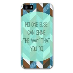 No One Else Can Shine the Way that You Do iPhone 5 Case http://www.dsstyles.com/designer/product/No_One_Else_Can_Shine_the_Way_that_You_Do/iPhone_5_case.html