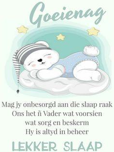 Goeie Nag, Christian Messages, Cartoon Pics, Afrikaans, Good Night, Poems, Teddy Bear, Fancy, Quotes
