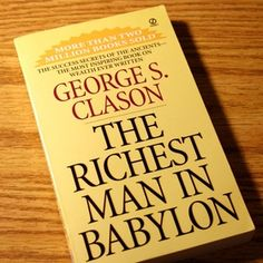 The Richest Man in Babylon book by George Samuel Clason, which includes financial advice through a collection of parables set in ancient Babylon.