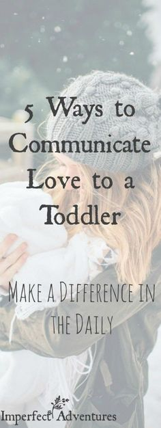 5 Ways to Communicate Love to a Toddler