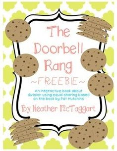"This interacitve book is a supplement to ""The Doorbell Rang"" by Pat Hutchins. Explore division and equal sharing while simultaneously reading the book, individually, in small groups or as a reteach or intervention activity! Pages follow story and have room for students to show groups and write division sentences that match the division problems that arise every time the doorbell rings!"
