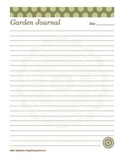 Here's a daily garden journal that you can print and use.