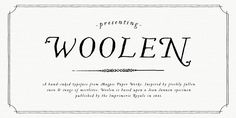 Woolen is a hand-inked & italicized serif, based upon a 17th century type specimen by Jean Jannon.
