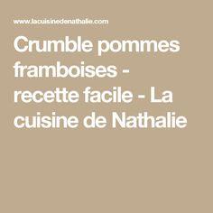 Crumble pommes framboises - recette facile - La cuisine de Nathalie