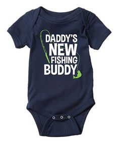 This Navy 'Daddy's New Fishing Buddy' Bodysuit - Infant is perfect! #zulilyfinds