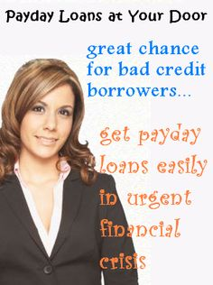 Payday Loans at Your Door are the great help for the borrowers who need quick and