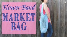 Katie Cooks and Crafts: Crochet Flower Band Market Bag Pattern and Tutorial Crochet Purses, Crochet Bags, Sugar And Cream Yarn, Flower Band, Crochet Market Bag, Loom Knitting, Knitting Ideas, Crochet Videos, Crochet Accessories