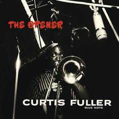 The Opener by Curtis Fuller on Apple Music