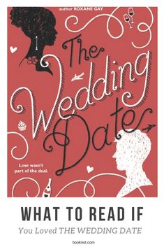 What to read if you love THE WEDDING DATE: Great romances.