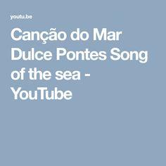 Canção do Mar Dulce Pontes Song of the sea - YouTube Youtube, Bridges, Youtubers, Youtube Movies